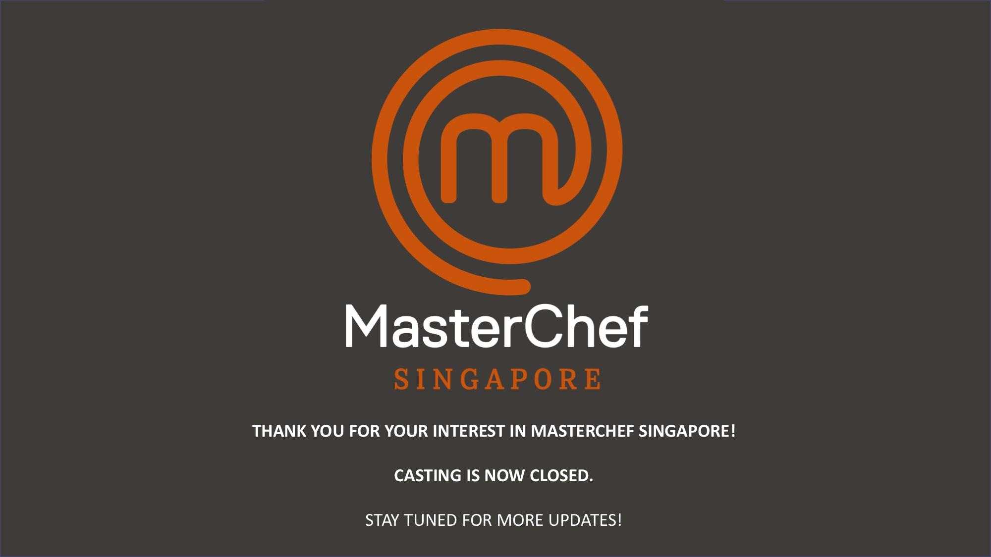 Application Closed MasterChef Singapore